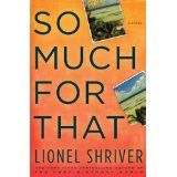 Lionel Shriver. Great author, great book.:
