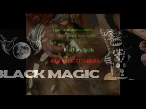 Wolverhampton,Worcester 0027717140486 love spells in wales,York,Midlands...