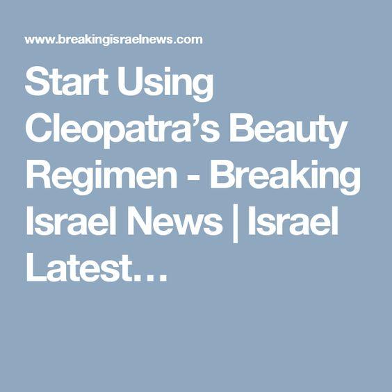 Start Using Cleopatra's Beauty Regimen - Breaking Israel News   Israel Latest…
