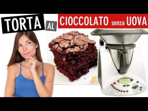 Torta al Cioccolato Bimby senza Uova