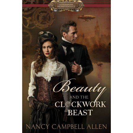 Beauty And The Clockwork Beast Walmart Com In 2020 Beauty And The Beast Historical Fiction Beauty