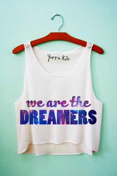 We are the dreamers crop tank top<3 Love.
