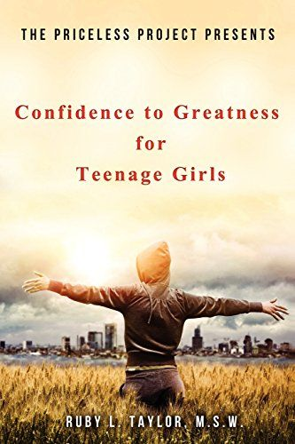 The Priceless Project Presents Confidence to Greatness for Teenage Girls by Ruby L. Taylor http://www.amazon.com/dp/0974512214/ref=cm_sw_r_pi_dp_rdvdxb1K55QKY