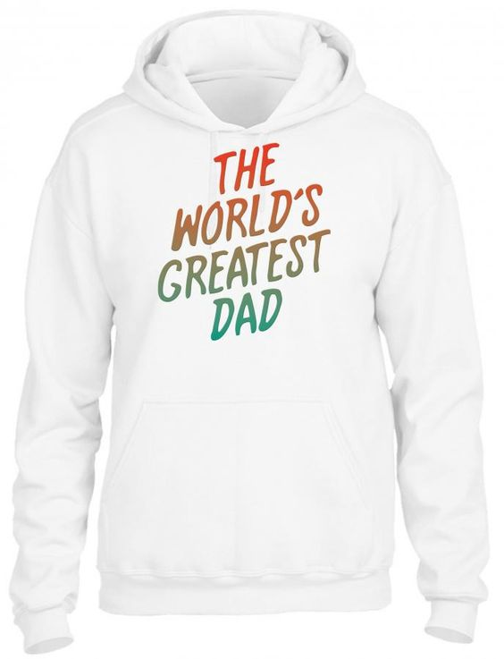 the worlds greatest dad 2 HOODIE