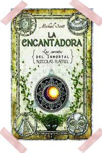 Los secretos del Inmortal Nicolas Flamel 6- La Encantadora