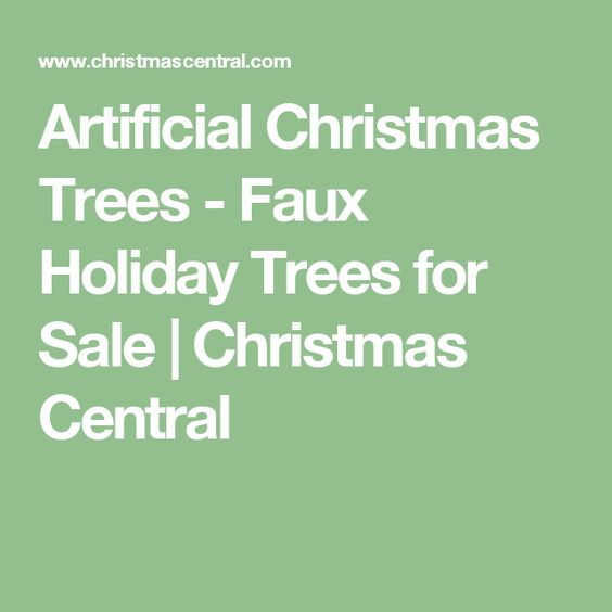 Artificial Christmas Trees - Faux Holiday Trees for Sale | Christmas Central