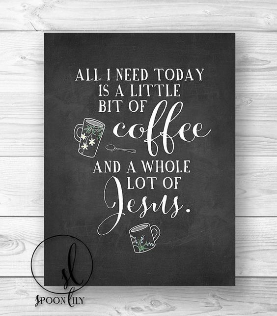 Bible Quotes For The Kitchen: All I Need Is Coffee And Jesus Chalkboard Print Coffee Art