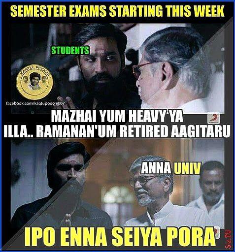Mazhaiyum Ramananum Semester Aagitaru Ramananu Starting Retired Athabi Seyya Heavy Illai Colle Exams Porae Ye Exams Memes College Memes Semester