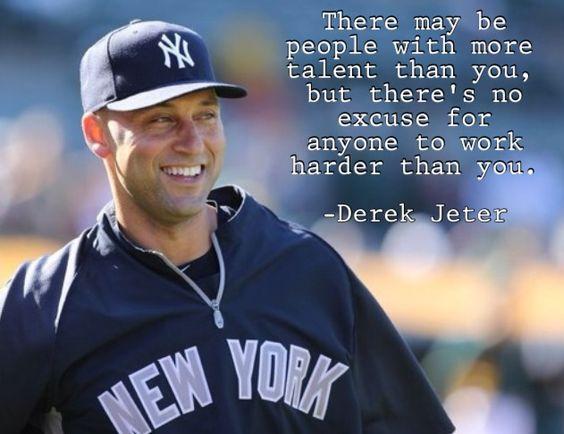 Jeter quote- hard work