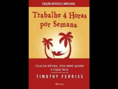 Trabalhe 4 Horas Por Semana E Fique Rico Completo Tim Ferriss