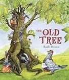 The Old Tree: An Environmental Fable    author/illustrator: Ruth Brown