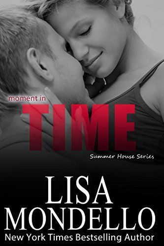 Moment in Time (Summer House Series Book 1) by [Mondello, Lisa]