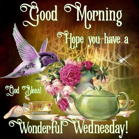 Good Morning, Hope You Have A Wonderful Wednesday