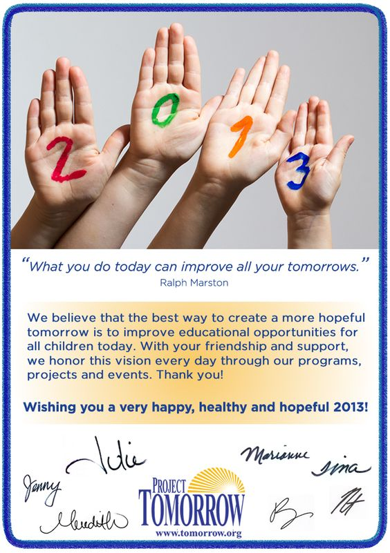 Wishing you a very happy, healthy and hopeful 2013!   - The Project Tomorrow Team