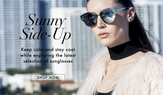 Fashion Editorial - Style Link Miami - Keep calm and stay cool while exploring the latest selection of sunglasses.