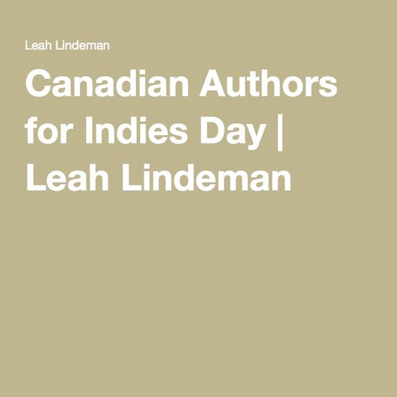 Canadian Authors for Indies Day | Leah Lindeman
