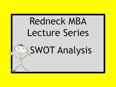 Redneck Mba Lecture Series Swot Analysis  Business Education