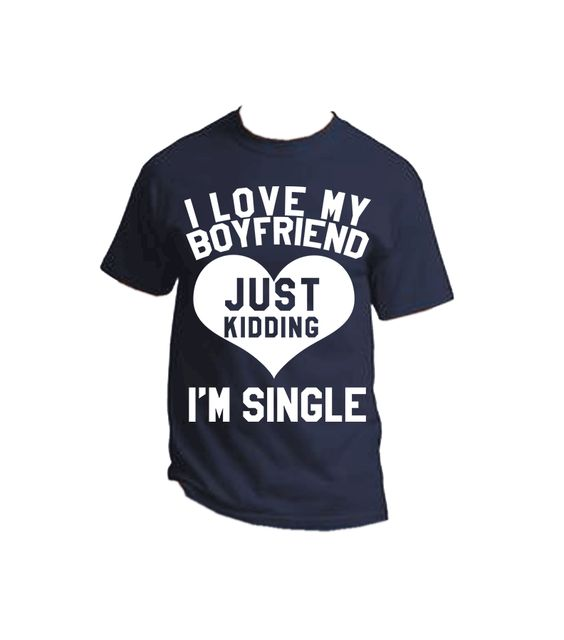 I Love My Boyfriend #single #humor #tshirts: