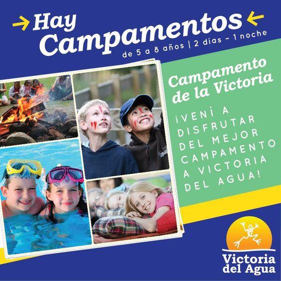 ¡Campamentos en #VictoriaDelAgua!
