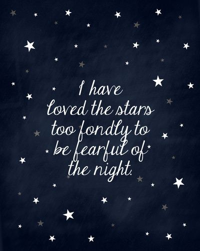 Have Loved The Stars Too Fondly To Be Fearful Of Night  Galileo