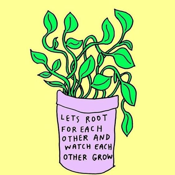 let's root for each other and watch each other grow - Google Search