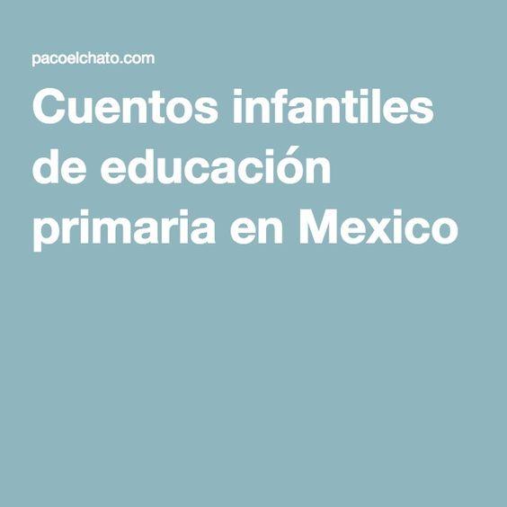Cuentos infantiles de educación primaria en Mexico