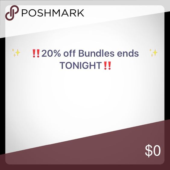 20% off 2+ bundles ends tonight . Other