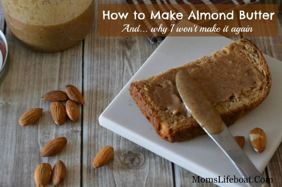 How To Make Almond Butter | Recipe | Butter, Make it and Almond butter