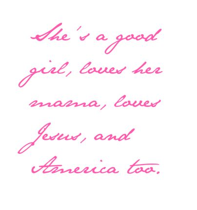 """""""she's a good girl, crazy bout Elvis"""" -he knows me too well <3"""