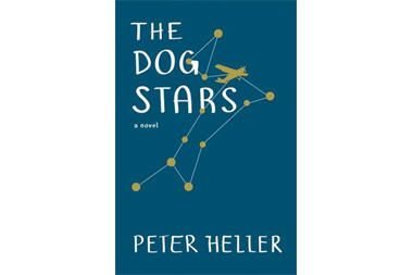 5 novels you must read this fall - 'The Dog Stars,' by Peter Heller - CSMonitor.com