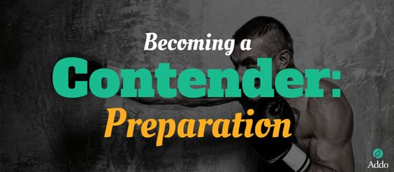 Becoming a Contender: Preparation