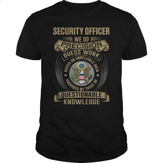 SECURITY OFFICER - WE DO T4 - #men shirts #kids hoodies. GET YOURS => https://www.sunfrog.com/LifeStyle/SECURITY-OFFICER--WE-DO-T4-138672329-Black-Guys.html?60505