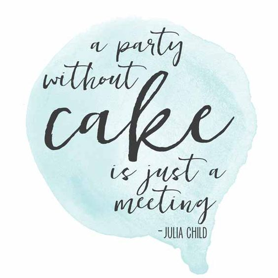 A party without a cake is just a meeting - Julia Child quote in a pretty watercolor inspired FREE printable. Available for download in four colors!