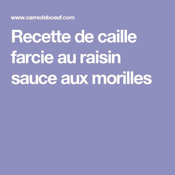 Recette de caille farcie au raisin sauce aux morilles