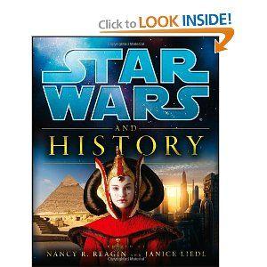 Star Wars And History Lucasfilm Nancy Reagin Janice Liedl 9780470602003 Amazon Com Books Star Wars Books Star Wars History Star Wars Art
