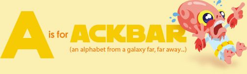 A is for Ackbar!