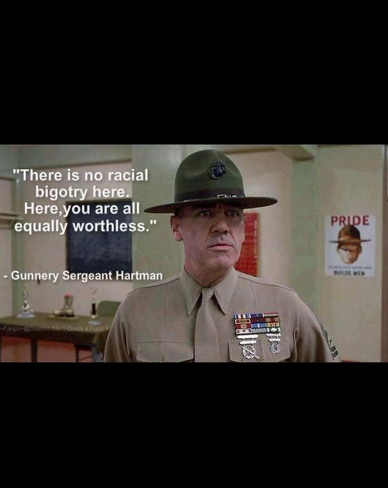 "USMC || Boot Camp | ""There is no racial bigotry here. Here, you are all equally worthless."" ~ Gunnery Sergeant Hartman:"