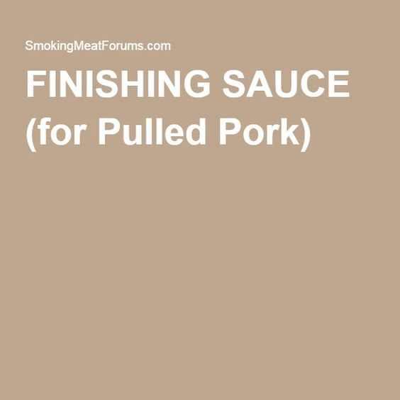 FINISHING SAUCE (for Pulled Pork)