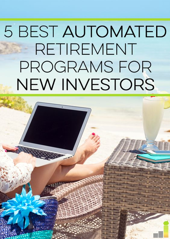 5 Best Automated Retirement Programs For New Investors | Tops