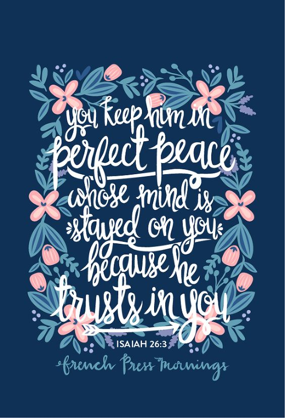 "French Press Mornings - Isaiah 26:3 ""You keep him in perfect peace whose mind is stayed on you, because he trusts in you."":"