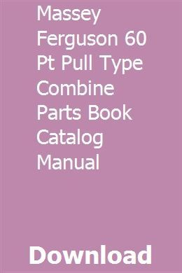 Massey Ferguson 60 Pt Pull Type Combine Parts Book Catalog Manual