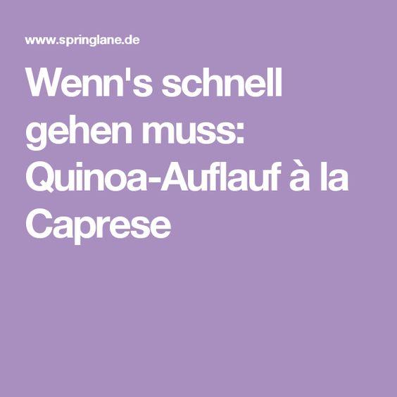 Wenn's schnell gehen muss: Quinoa-Auflauf à la Caprese