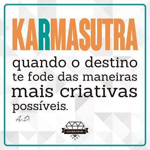Que outra frase definiria melhor o conceito de Karma?