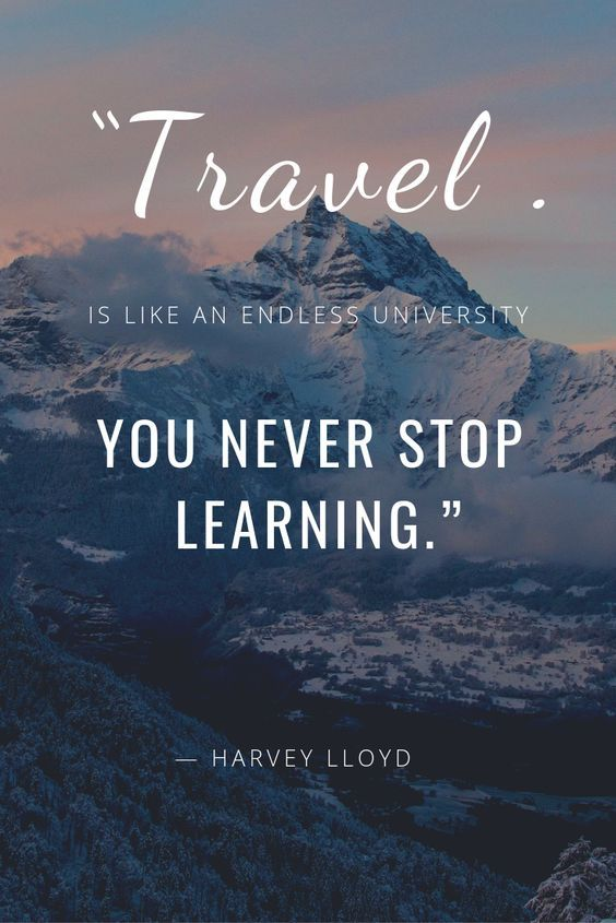 Travel Is like an endless university you never stop