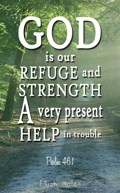 God Is Our Refuge And Strength A Very Present Help In Trouble Bible Bibleverse Faith Christian Lifequote Peace Bible Verse Bible Quotes Scripture Quotes