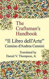"""The Craftsman's Handbook: """"Il Libro dell' Arte"""""""