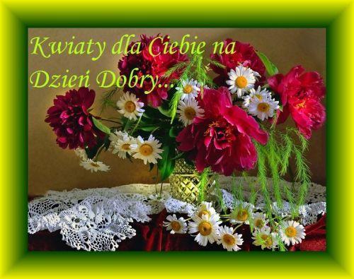 Kartka Pod Tytulem Kwiaty Dla Ciebie Na Dzien Dobry Floral Wreath Floral Lovely Quote