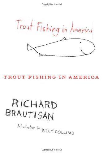 Trout Fishing in America von Richard Brautigan http://www.amazon.de/dp/0547255276/ref=cm_sw_r_pi_dp_4PGvwb1EE8R4Q