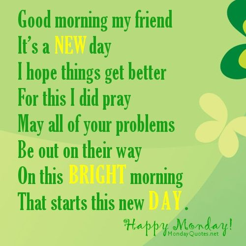 Good Quotes for Monday picture | Good morning my friend.. Monday ...
