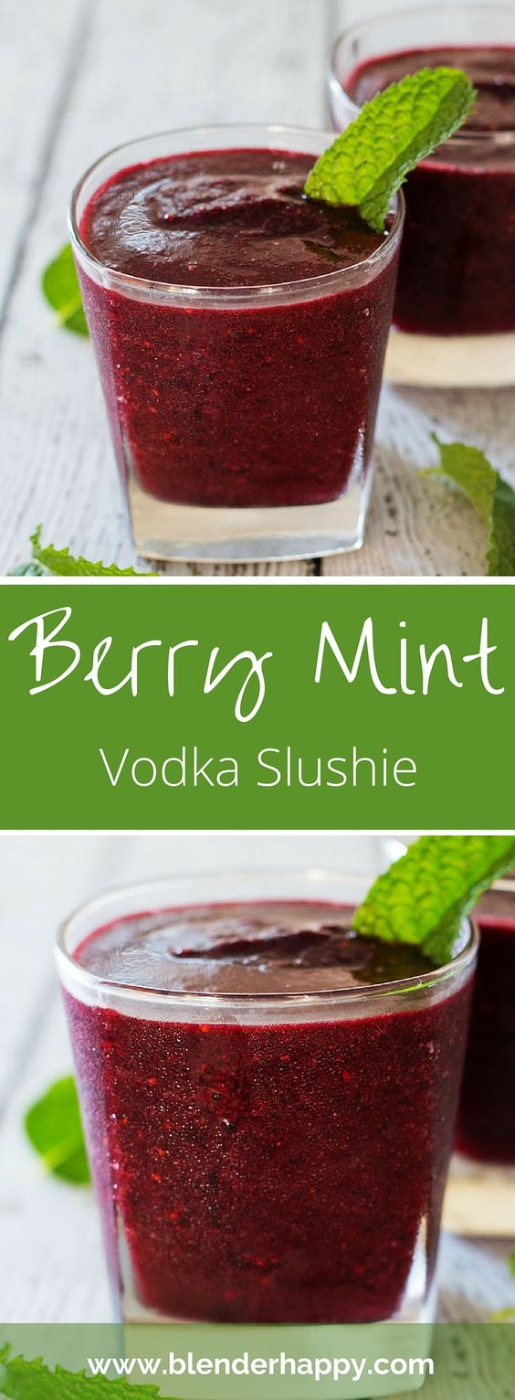 Try a Berry Mint Vodka Slushie - Easy to make and both tasty and ...